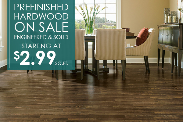 Prefinished hardwood on sale!  Engineered & solid starting at $2.99 sq.ft.